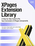 XPages Extension Library: A Step-by-Step Guide to the Next Generation of XPages Components (IBM Press)