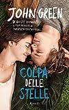 Image of Colpa delle stelle: L'amore è una malattia dalla quale non vuoi guarire. (Rizzoli narrativa) (Italian Edition)