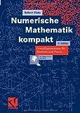 Numerische Mathematik kompakt: Grundlagenwissen f�r Studium und Praxis