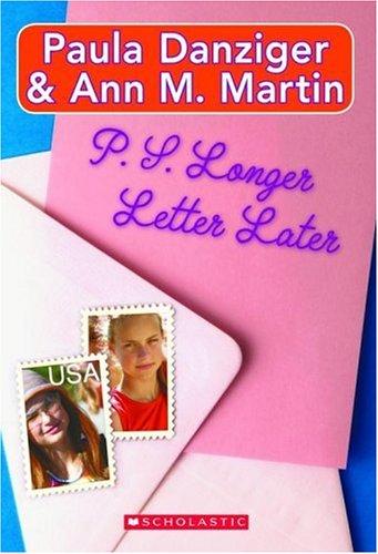 P.S Longer Letter Later by Ann M. Martin and Paula Danziger