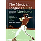 The Mexican League / La Liga Mexicana: Comprehensive Player Statistics, 1937-2001 bilingual edition / Estadísticas...