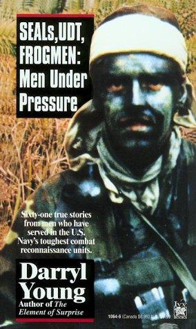 Seals, UDT, Frogmen: Men Under Pressure, DARRYL YOUNG