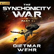 The Synchronicity War, Part 1 (       UNABRIDGED) by Dietmar Wehr Narrated by Luke Daniels