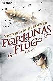 Fortunas Flug: Roman