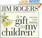 A Gift to My Children: A Father's Les...