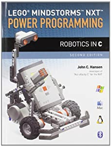 LEGO® Mindstorms NXT Power Programming: Robotics in C by Variant Press