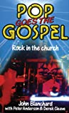 Pop Goes the Gospel (0852342632) by Blanchard, John