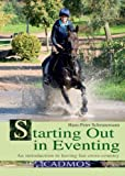 Hans-Peter Scheunemann Starting Out in Eventing: An Introduction to Having Fun Cross-country