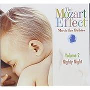 The Mozart Effec: Music for Babies Vol. 2 Nighty Night