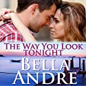 The Way You Look Tonight: The Sullivans, Book 9 Audiobook by Bella Andre Narrated by Eva Kaminsky