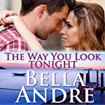 The Way You Look Tonight: The Sullivans, Book 9 (       UNABRIDGED) by Bella Andre Narrated by Eva Kaminsky