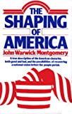 The shaping of America: A true description of the American character, both good and bad, and the possibilities of recovering a national vision before the people perish