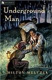 Underground Man (Odyssey/Harcourt Young Classic) (015205524X) by Meltzer, Milton