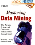 Mastering Data Mining w/WS: The Art a...