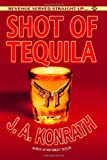 Shot of Tequila: A Jack Daniels Thriller (Jacqueline Jack Daniels Mystery)