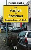 Thomas Gsella �Von Aachen bis Zzwickau: Ihre Stadt im Schm�hgedicht� bestellen bei Amazon.de