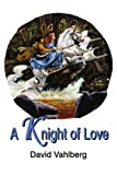 img - for A Knight of Love book / textbook / text book