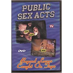 Public Sex Acts, Beyond Lovers Caught On Tape 1 by Independently Distibuted