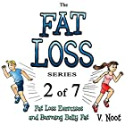 Fat Loss Tips 2: The Fat Loss Series: Book 2 of 7: Fat Loss Exercises and Burning Belly Fat (       ungekürzt) von V. Noot Gesprochen von: Doug Spence - Voice Cat LLC