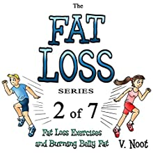 Fat Loss Tips 2: The Fat Loss Series: Book 2 of 7: Fat Loss Exercises and Burning Belly Fat (       UNABRIDGED) by V. Noot Narrated by Doug Spence - Voice Cat LLC