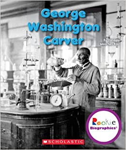 George Washington Carver (Rookie Biographies)Paperback– February 1, 2014