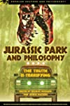 Jurassic Park and Philosophy: The Tru...
