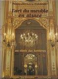 img - for L'ART DU MEUBLE EN ALSACE AU SI CLE DES LUMI RES. TOME 2: DE LA PAIX DE RYSWICK   LA R VOLUTION book / textbook / text book