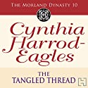 The Tangled Thread: Morland Dynasty, Book 10 Audiobook by Cynthia Harrod-Eagles Narrated by Terry Wale