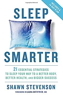 Book Cover: Sleep Smarter: 21 Essential Strategies to Sleep Your Way to A Better Body, Better Health, and Bigger Success