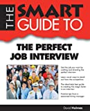 Smart Guide To The Perfect Job Interview (0983442169) by Holmes, David
