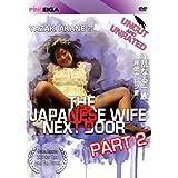 The Japanese Wife Next Door Part 2 ~ Akane Yazaki