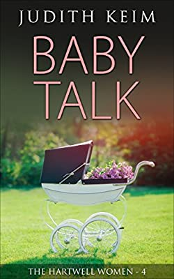 Baby Talk (The Hartwell Women Trilogy Book 4)