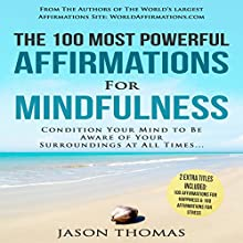 The 100 Most Powerful Affirmations for Mindfulness Audiobook by Jason Thomas Narrated by Denese Steele, David Spector