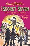 Enid Blyton Secret Seven: 11: Secret Seven Fireworks