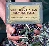 img - for The Southern Italian Farmer's Table: Authentic Recipes and Local Lore from Tuscany to Sicily book / textbook / text book