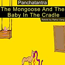 The Mongoose and the Baby in the Cradle Audiobook by Rahul Garg Narrated by Prachi Garg