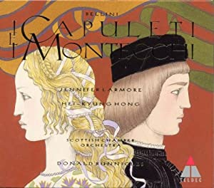 Bellini: I Capuleti e i Montecchi / Larmore, Hong, et al