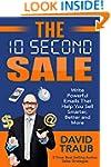 The 10 Second Sale: Write Powerful Em...