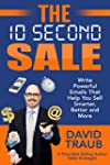 The 10 Second Sale: Write Powerful Em...