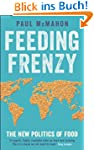 Feeding Frenzy: The New Politics of F...