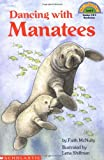 Faith McNulty Dancing with Manatees (Level 4) (Hello Reader!)