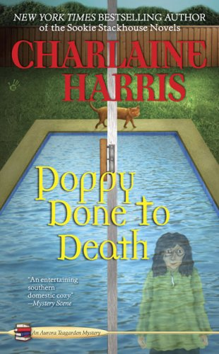 Poppy Done to Death (Aurora Teagarden Mysteries, Book 8)