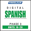 Spanish Phase 3, Unit 16-20: Learn to Speak and Understand Spanish with Pimsleur Language Programs