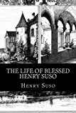 img - for The Life of Blessed Henry Suso book / textbook / text book