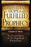 Christian Hope through Fulfilled Prophecy: An Exposition of Evangelical Preterism