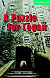 A Puzzle for Logan: Level 3 (Cambridge English Readers)