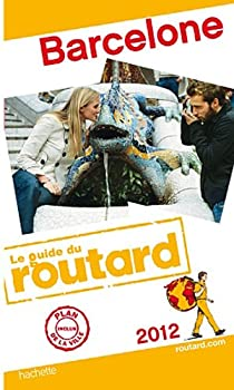 Guide du Routard Barcelone 2012 par Guide du Routard