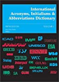 International Acronyms Initialisms & Abbreviations Dict 5 (International Acronyms, Initialisms & Abbreviations Dictionary)