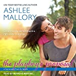 The Playboy's Proposal: Sorensen Family Series, Book 3 | Ashlee Mallory