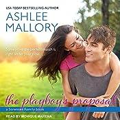 The Playboy's Proposal: Sorensen Family Series, Book 3   Ashlee Mallory
